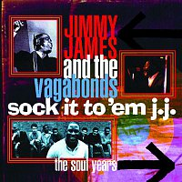 Jimmy James & The Vagabonds – Sock It to 'Em J.J. - The Soul Years