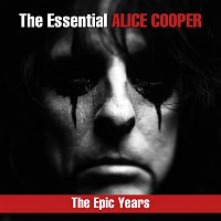 Alice Cooper – The Essential Alice Cooper - The Epic Years