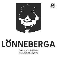 Dabruck & Klein, Albin Myers – Lonneberga