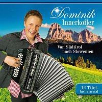 Dominik Innerkofler – Von Sudtirol nach Slowenien
