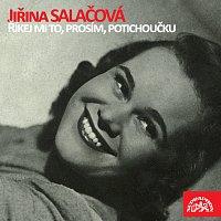 Jiřina Salačová, Karel Vlach se svým orchestrem – Říkej mi to, prosím, potichoučku