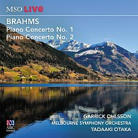 Garrick Ohlsson, Melbourne Symphony Orchestra, Tadaaki Otaka – MSO Live: Brahms Piano Concerto No. 1 And Piano Concerto No. 2 [Live]