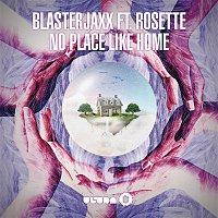 Blasterjaxx, Rosette – No Place Like Home (Radio Edit)