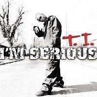 T.I. – I'm Serious