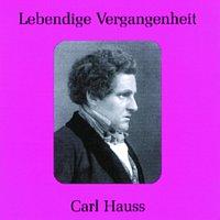 Carl Hauss – Lebendige Vergangenheit - Carl Hauss