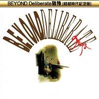 Beyond – Beyond Deliberate You Yu ( Chao Yue Shi Dai Ji Nian Ban )
