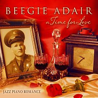 Beegie Adair – A Time For Love: Jazz Piano Romance