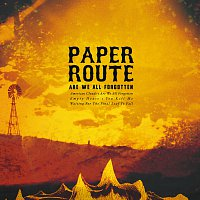 Paper Route – Are We All Forgotten