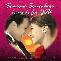Různí interpreti – Someone Somewhere Is Made For You