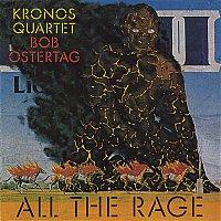 Kronos Quartet – Bob Ostertag - All The Rage