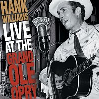 Hank Williams – Live At The Grand Ole Opry