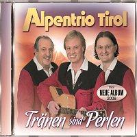 Alpentrio Tirol – Tränen sind Perlen