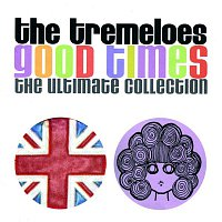 The Tremeloes – Good Times : The Ultimate Collection