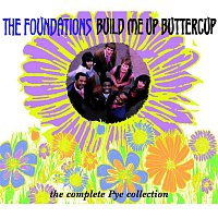 The Foundations – Build Me Up Buttercup (The Complete Pye Collection)