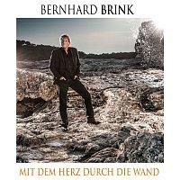 Bernhard Brink – Mit dem Herz durch die Wand