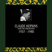 Claude Hopkins, His Orchestra – 1937-1940 (HD Remastered)