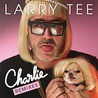 Larry Tee, Charlie Le Mindu – Charlie! (Remixes)
