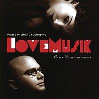 Kurt Weill – LoveMusik (Original Cast Recording)