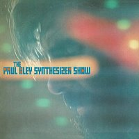 Paul Bley – The Paul Bley Synthesizer Show