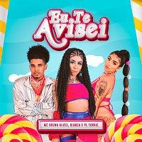 MC Bruna Alves, Bianca, PL Torvic – Eu Te Avisei