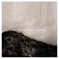 The Naked And Famous – Passive Me, Aggressive You [Remixes & B-Sides]