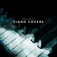 Max Arnald – Piano Covers