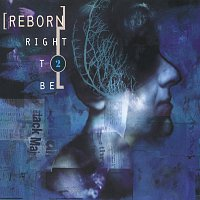 Reborn – Right To Be