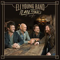 Eli Young Band – 10,000 Towns
