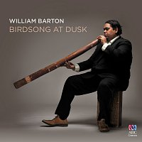 William Barton, Kurilpa String Quartet, Delmae Barton, John Rodgers – Birdsong At Dusk