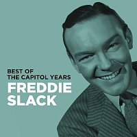 Freddie Slack – Freddie Slack - Best Of The Capitol Years