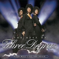 The Three Degrees – The Best Of The Three Degrees:  When Will I See You Again