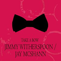 Jimmy Witherspoon – Take a Bow