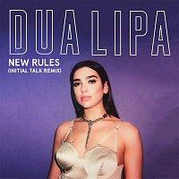 Dua Lipa – New Rules (Initial Talk Remix)