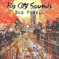 Bud Powell – Big City Sounds