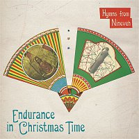 Hymns From Nineveh – Endurance In Christmas Time
