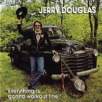 Jerry Douglas – Everything is Gonna Work Out Fine