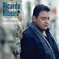Ricardo Ribeiro – Hoje é Assim, Amanha Nao Sei