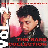 Francesco Napoli – The Rare Collection Vol. 2