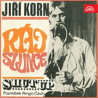 Jiří Korn, Shut Up – Ráj slunce