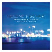 Helene Fischer – Atemlos durch die Nacht [The Extended Remixes]