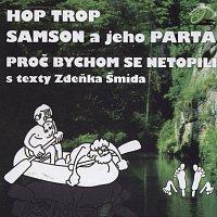 Hop Trop, Samson a jeho Parta – Proč bychom se netopili