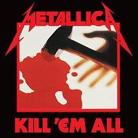 Metallica – Kill 'Em All [Deluxe / Remastered]