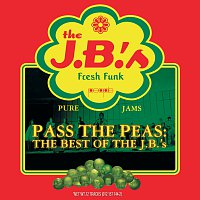 The J.B.'s – Pass The Peas: The Best Of The J.B.'s [Reissue]