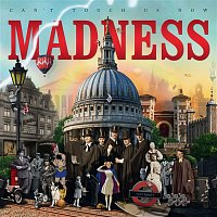 Madness – Can't Touch Us Now