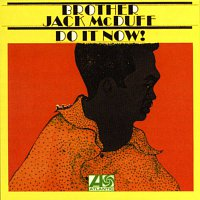 Brother Jack McDuff – Do It Now