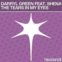 Darryl Green, Shena – The Tears In My Eyes (Remixes)