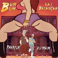 DJ Mam, Pharfar – Bum Bum Vai Balancar