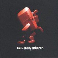 LMF – Crazy Children