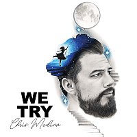 Chris Medina – We Try