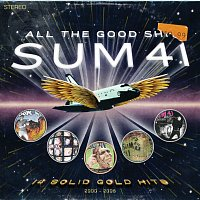 Sum 41 – All The Good Sh**. 14 Solid Gold Hits (2000-2008)